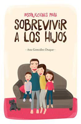"""Portada de """"Instrucciones para sobrevivir a los hijos"""", de Ana González Duque"""