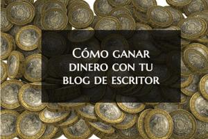 monetizar el blog de escritor