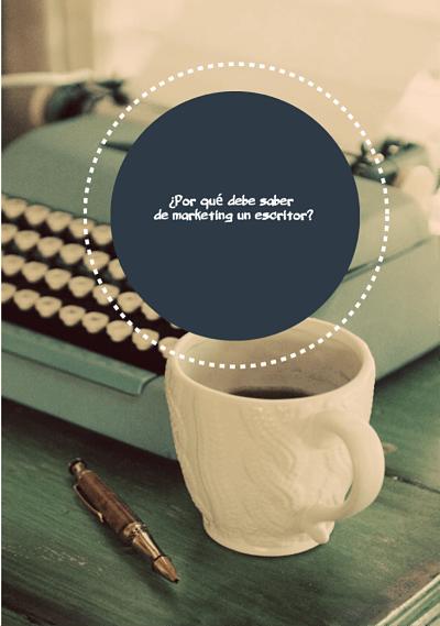¿Por qué un escritor tiene que saber de marketing?