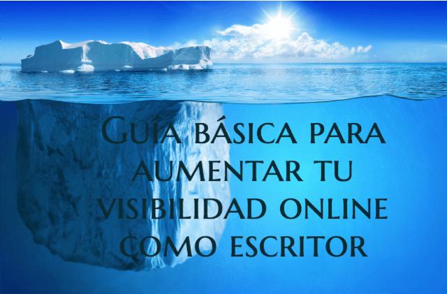 Guía básica para aumentar tu visibilidad online como escritor