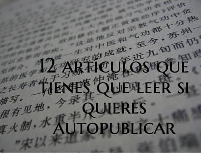 12 artículos que tienes que leer si quieres autopublicar un libro