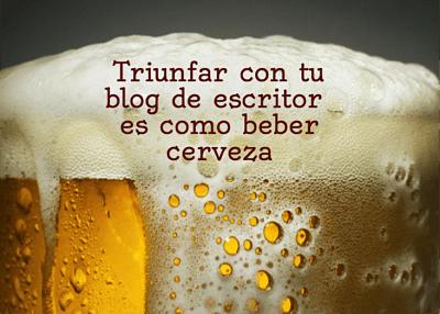 Triunfar con un blog es como beber cerveza
