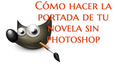 Cómo hacer la portada de tu libro sin Photoshop: tutorial de GIMP