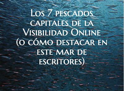 """Los 7 """"pescados"""" capitales de la visibilidad online"""