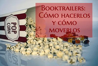 Booktrailers: cómo hacerlos y cómo moverlos.