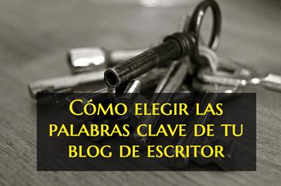 Cómo elegir las palabras clave de tu blog de escritor