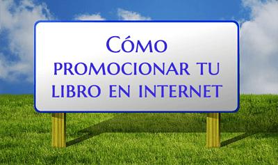 Cómo promocionar tu libro en internet