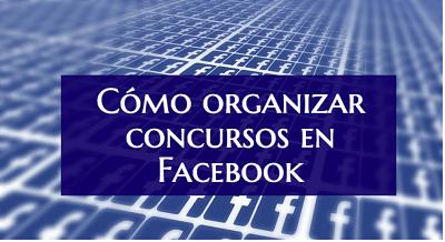 Cómo organizar concursos en Facebook