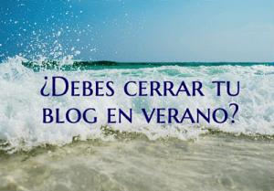 Cerrar blog en verano