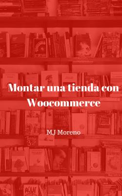 Montar tu tienda con Woocommerce