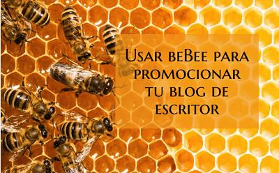 Usar beBee para promocionar tu blog de escritor