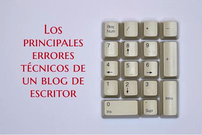 errores técnicos de un blog de escritor