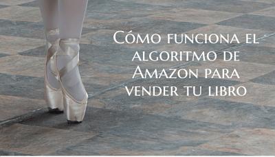 Cómo funciona el algoritmo de Amazon para vender tu libro