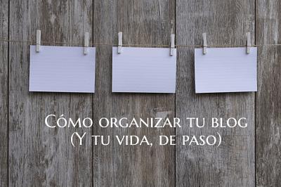 Cómo organizar tu blog