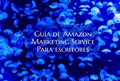 Guía de Amazon Marketing Service (Amazon Ads) para escritores