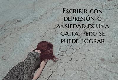 Escribir con depresión o ansiedad es una gaita, pero se puede lograr