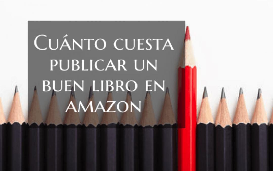 Cuánto cuesta publicar un BUEN libro en Amazon