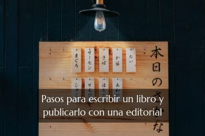 Pasos para escribir un libro y publicarlo con una editorial