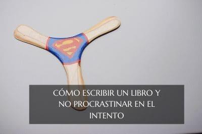Cómo escribir un libro y no procrastinar en el intento