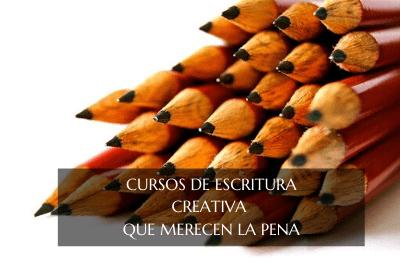 CURSOS DE ESCRITURA CREATIVA QUE MERECEN LA PENA