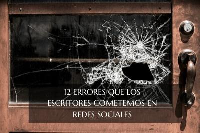 REDES SOCIALES PARA ESCRITORES: 12 ERRORES FRECUENTES