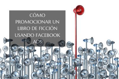 Cómo promocionar un libro de ficción usando Facebook Ads: tutorial