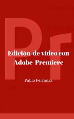 Edición vídeo con Adobe Premiere